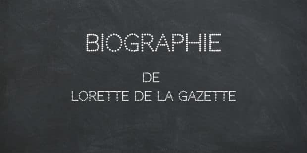 Bio pour découvrir l'écrivain Lorette de Gazette