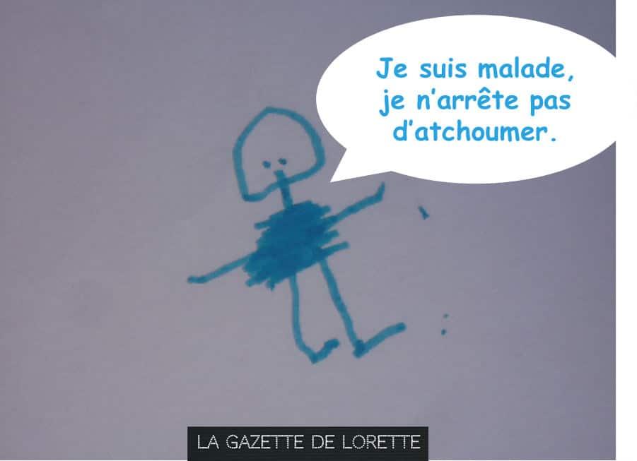 La Gazette de Lorette relève les mots rigolos des enfants. Atchoumer est un classique !