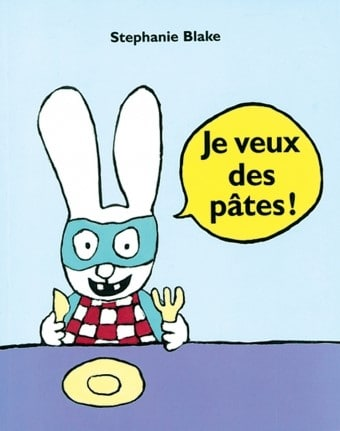 """La Gazette de Lorette vous présente un livre mythique """"Je veux des pâtes de Stéphanie Blake"""